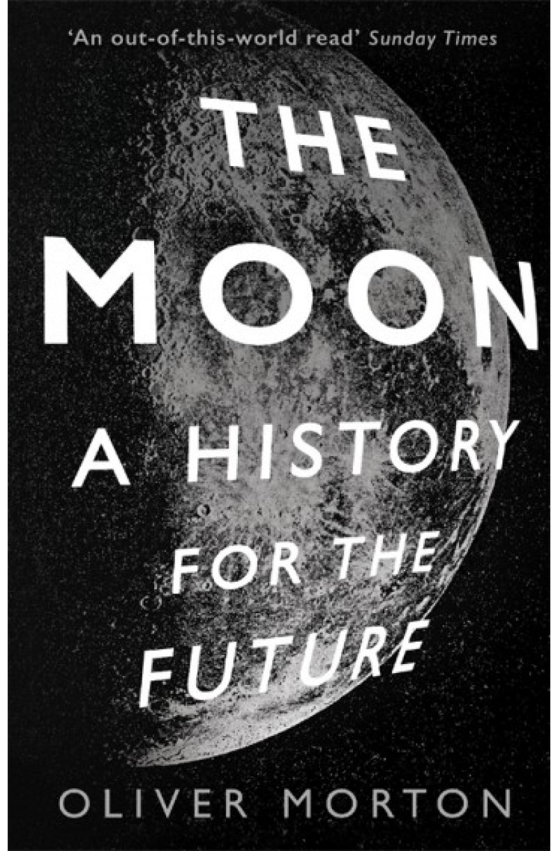 Moon: A History for the Future
