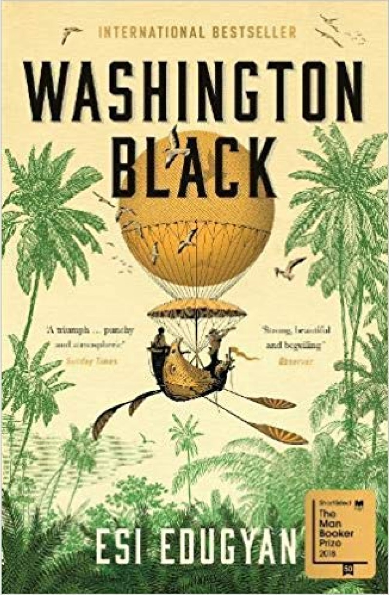 Washington Black - Shortlisted for the Man Booker Prize 2018 (editie de buzunar)