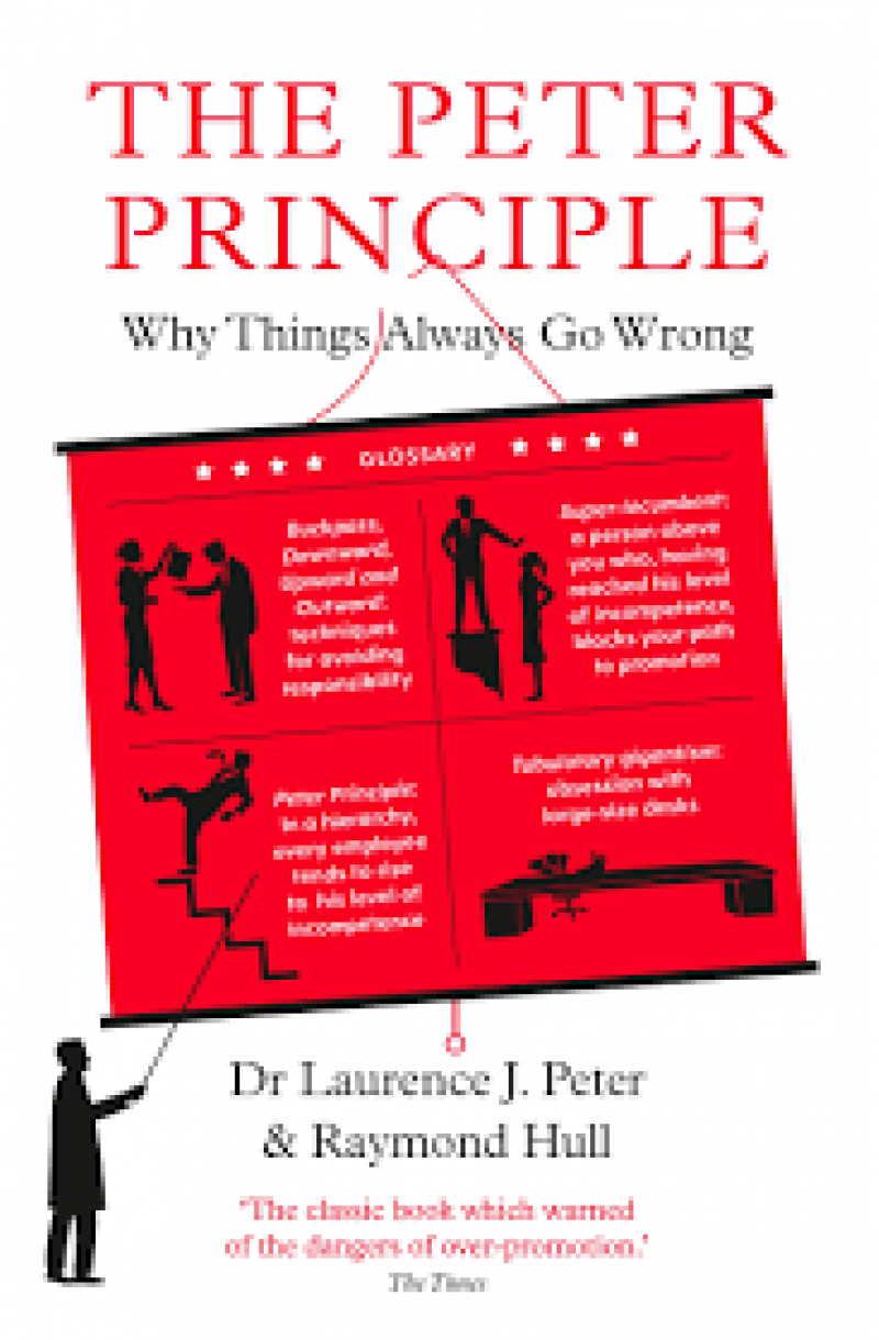 Peter Principle: Why Things Always Go Wrong