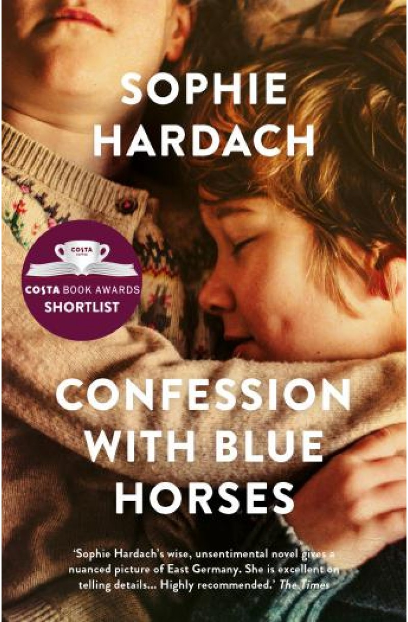 Confession with Blue Horses (Shortlisted for the Costa Novel Award 2019)