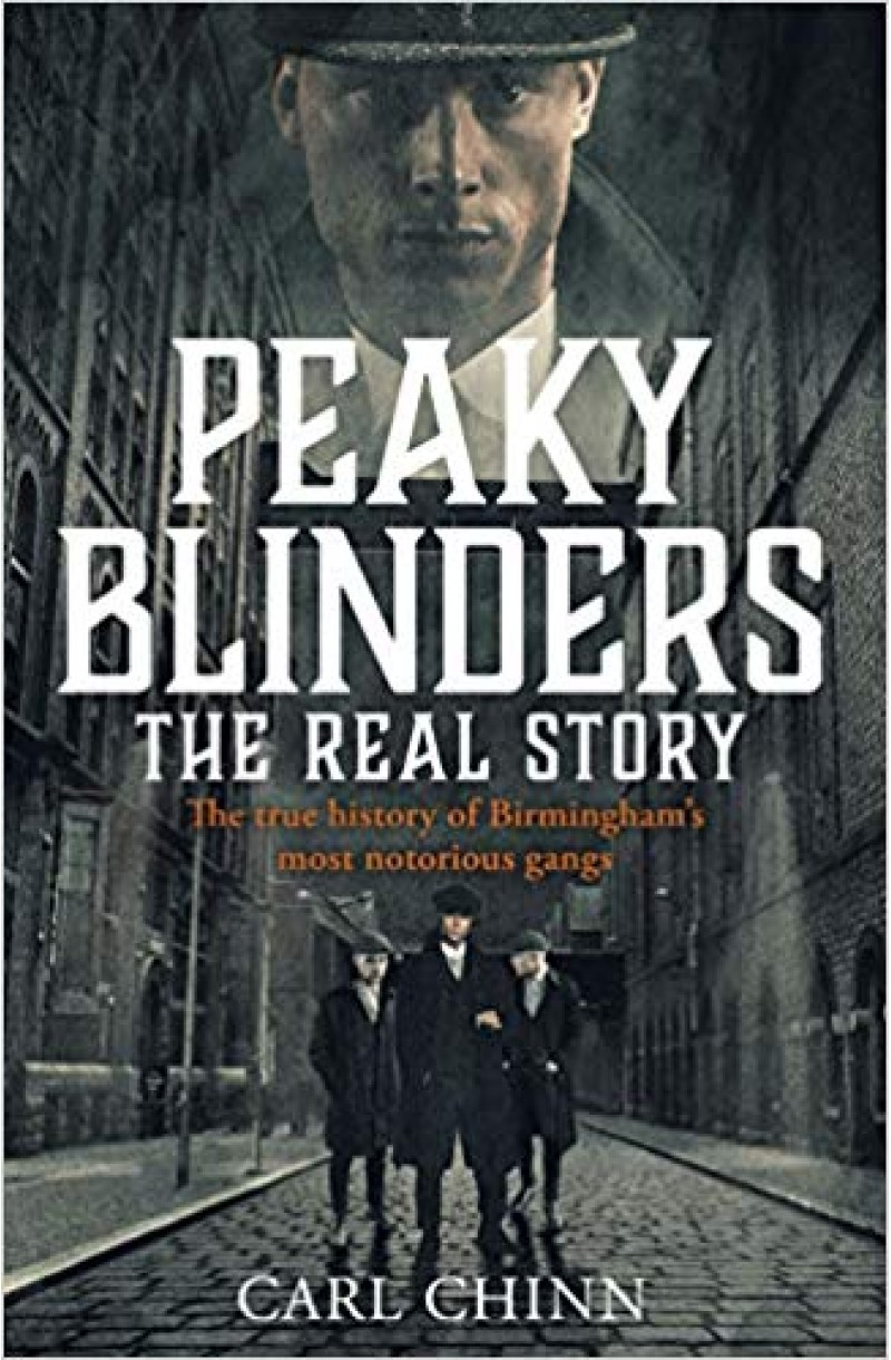 Peaky Blinders: The Real Story of Birmingham's most notorious gangs