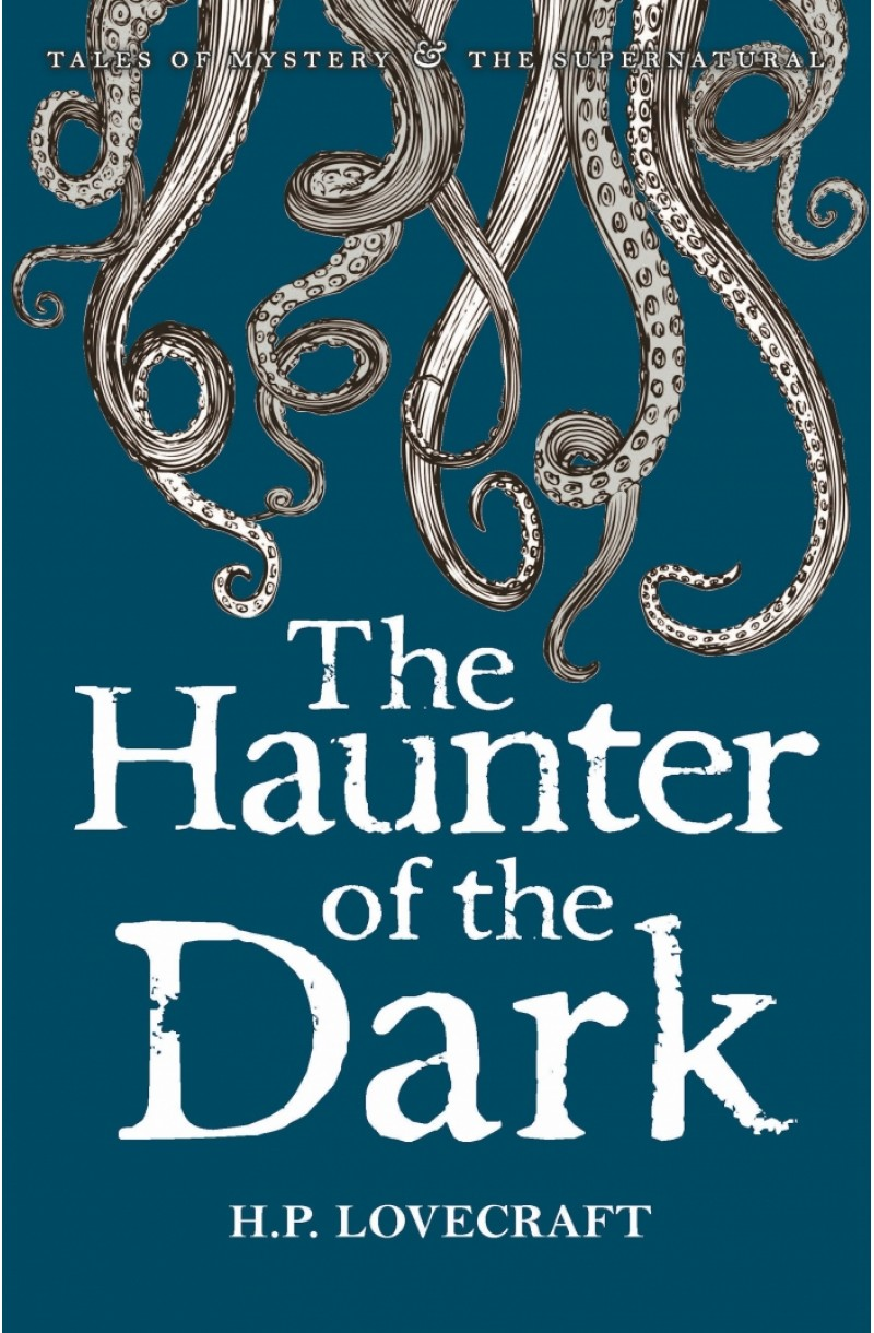 Haunter of the Dark: Collected Short Stories of H P Lovecraft Vol. 3