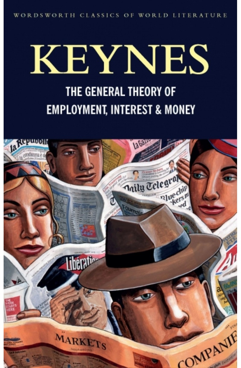 General Theory of Employment, Interest and Money: With the Economic Consequences of the Peace