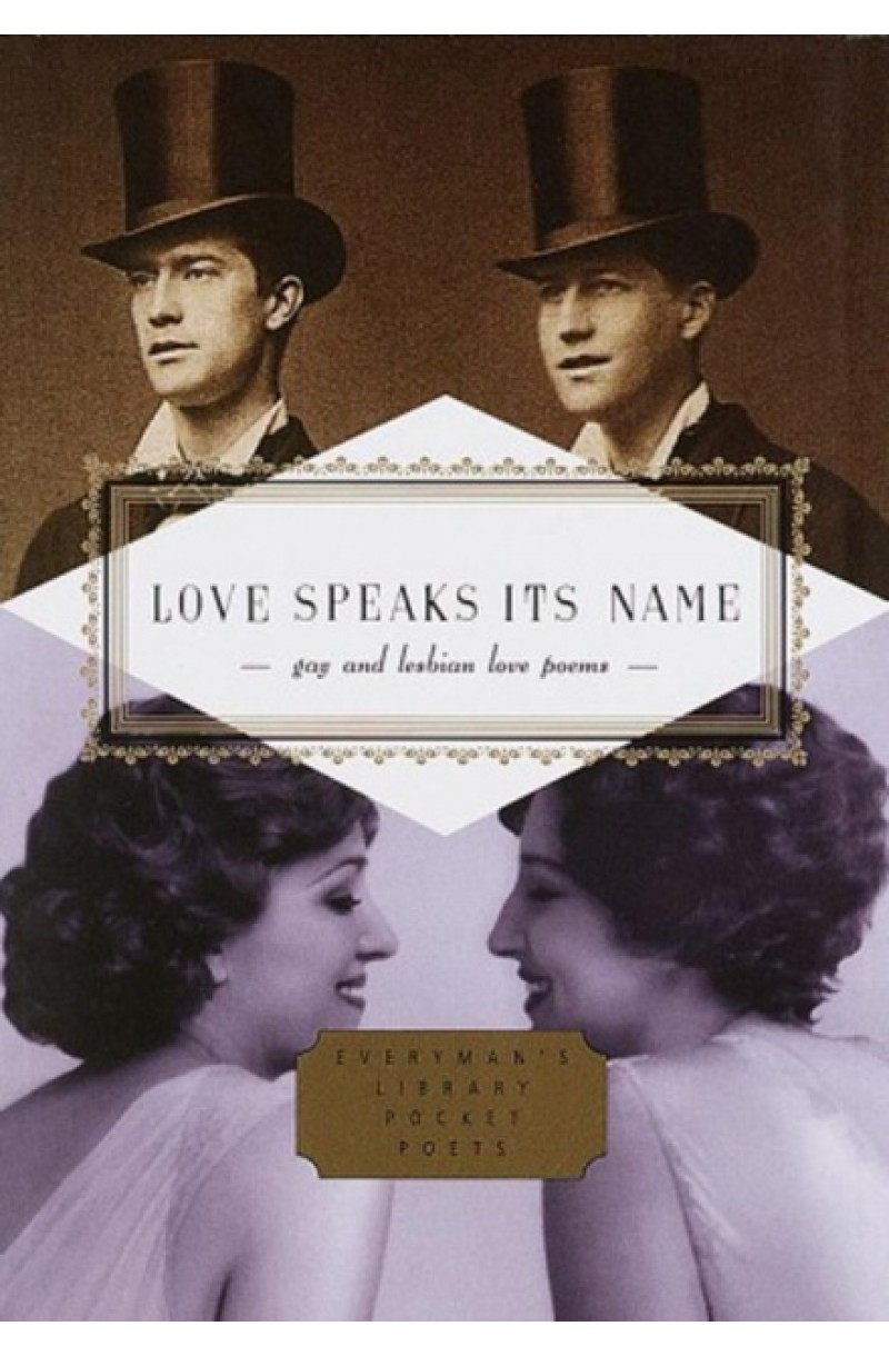 Love Speaks Its Name: Gay and Lesbian Love Poems (editie cartonata)