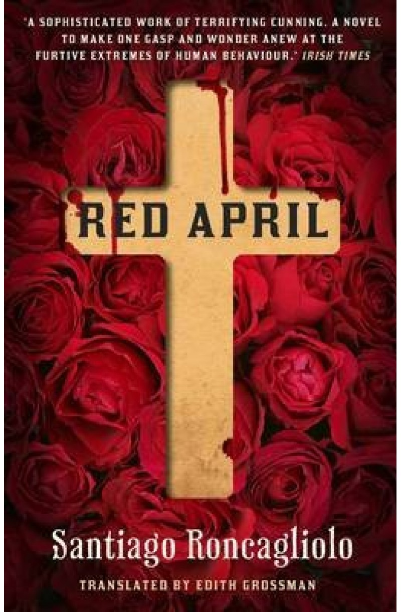 Red April (Winner of the Independent Foreign Fiction Prize 2011 and Alfaguara Prize 2006)