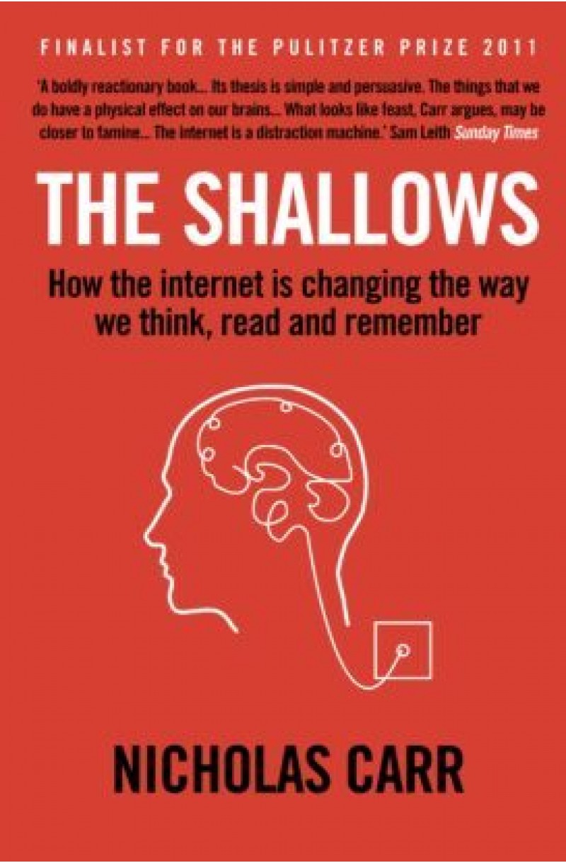 Shallows: How the internet is changing the way we think, read and remember