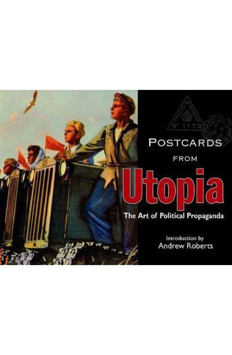 Postcards from Utopia: The Art of Political Propaganda