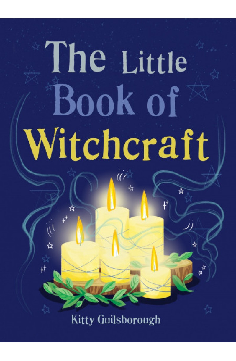 Little Book of Witchcraft: Explore the ancient practice of natural magic and daily ritual