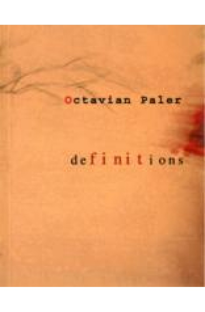 Definitions (Poems by Octavian Paler)