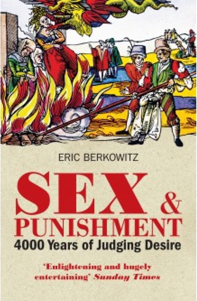 Sex & Punishment: 4000 Years of Judging Desire