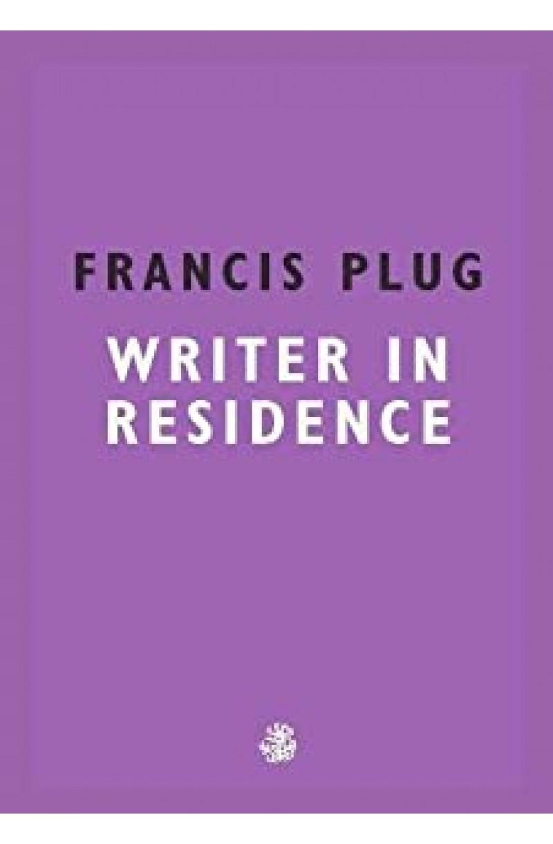 Francis Plug: Writer In Residence
