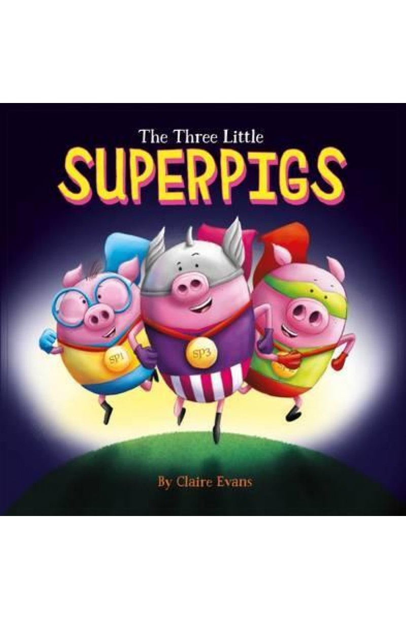 Three Little Superpigs: Pigs Really Can Fly