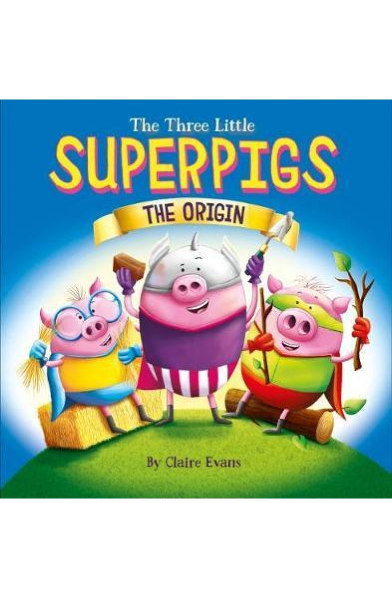 Three Little Superpigs: The Origin Story