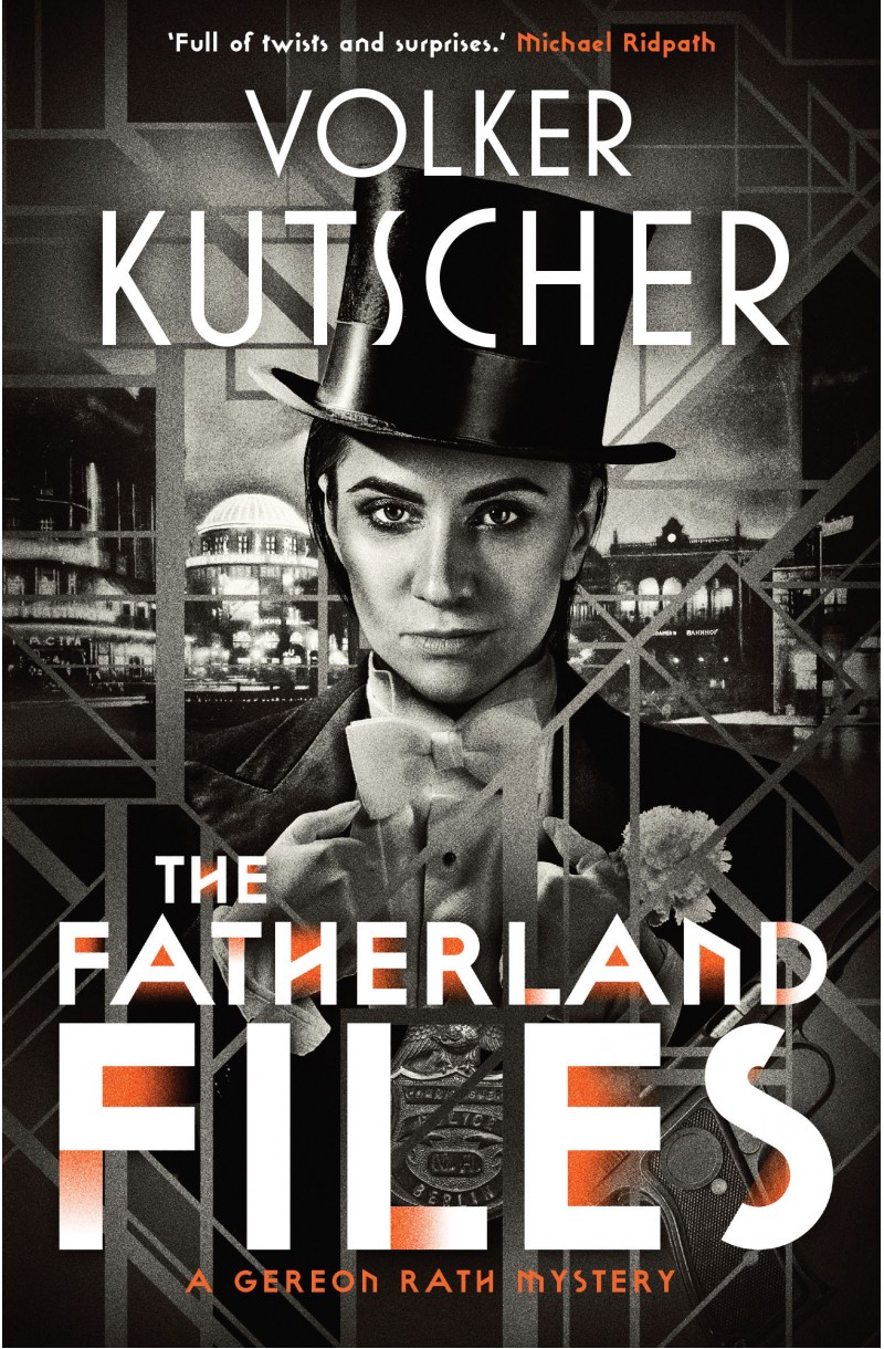 Fatherland Files: A Gereon Rath Mystery