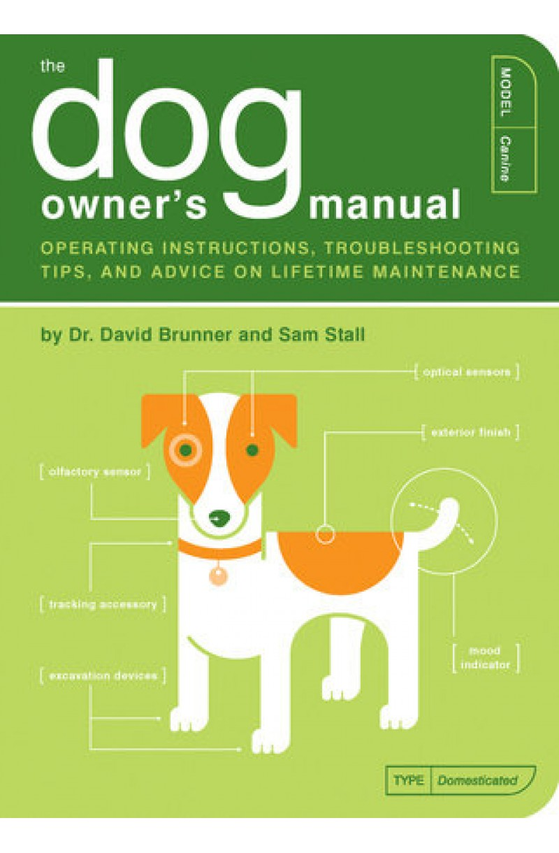 Dog Owner's Manual: Operating Instructions, Troubleshooting Tips, and Advice on Lifetime Maintenance