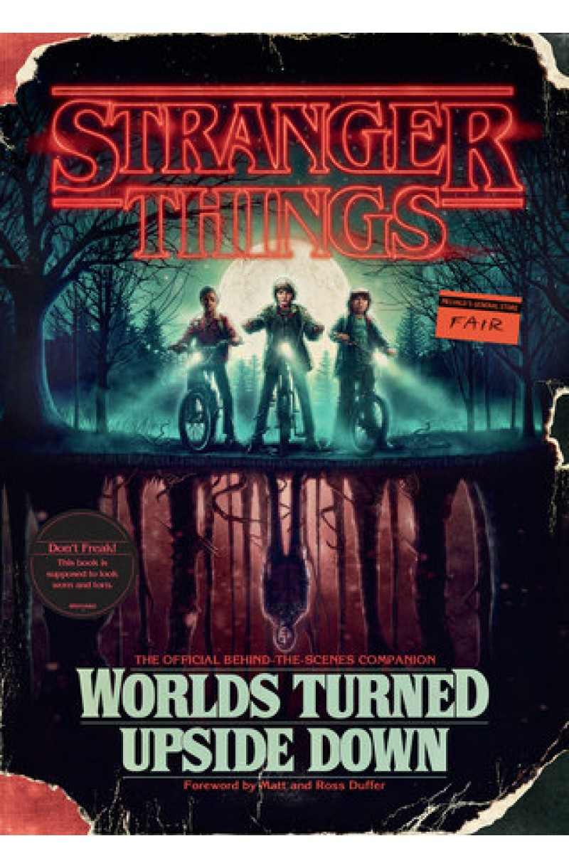Stranger Things: Worlds Turned Upside Down: The Official BehindTheScenes Companion