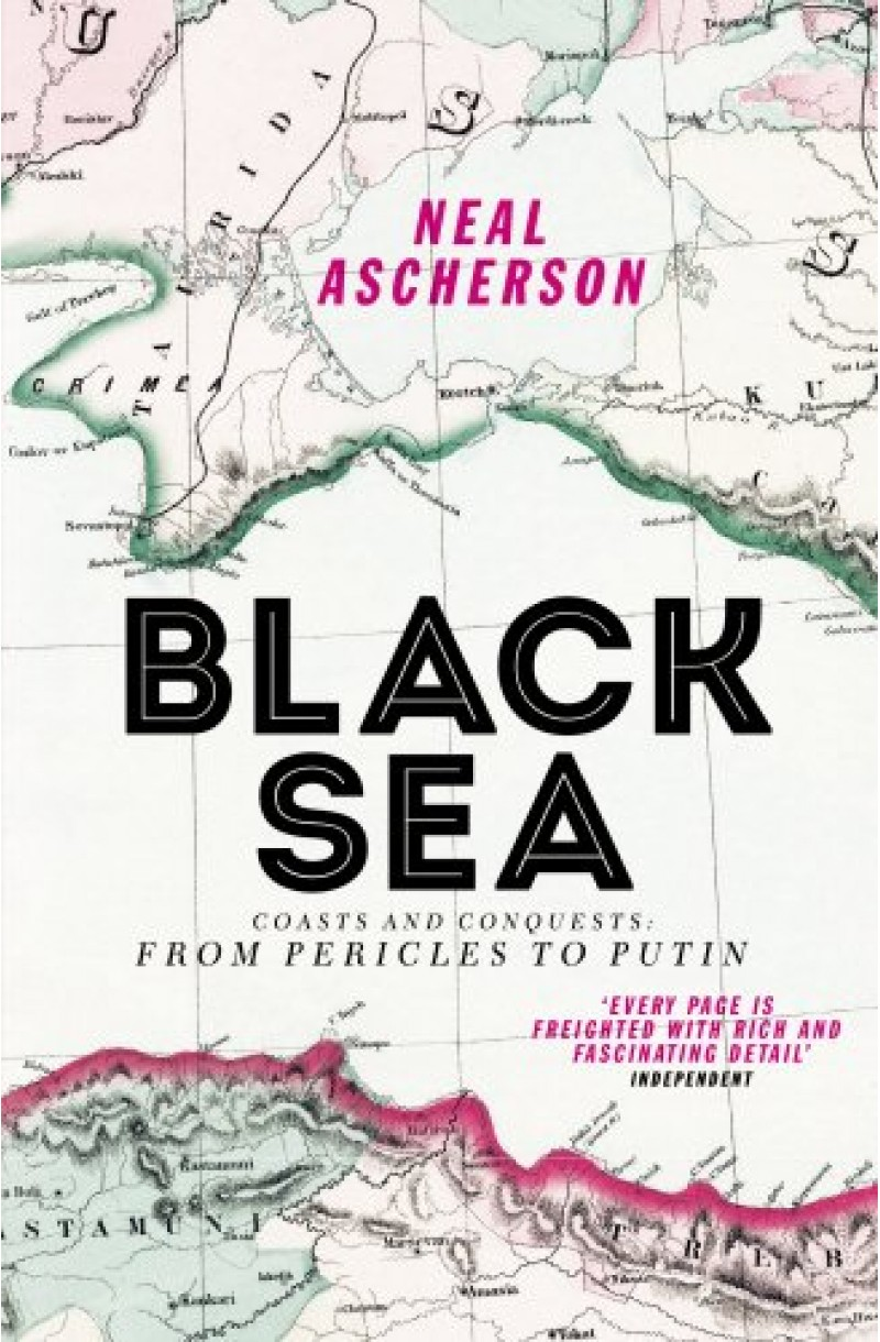 Black Sea: Coasts and Conquests: From Pericles to Putin