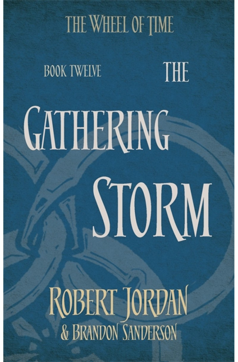 Wheel of Time 12: Gathering Storm
