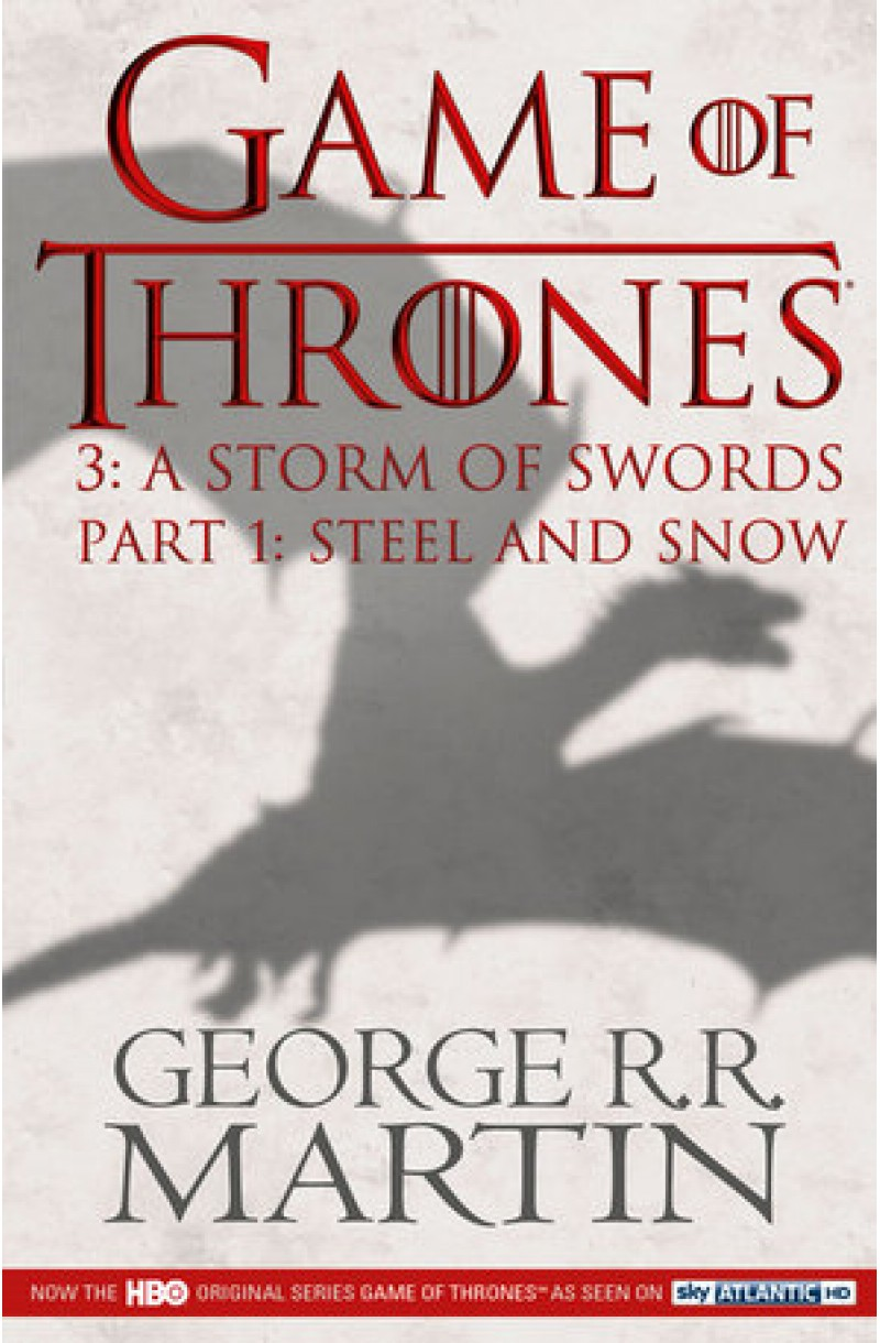 A Song of Ice and Fire 3: A Storm of Swords 1: Steel and Snow (TV Tie-in)