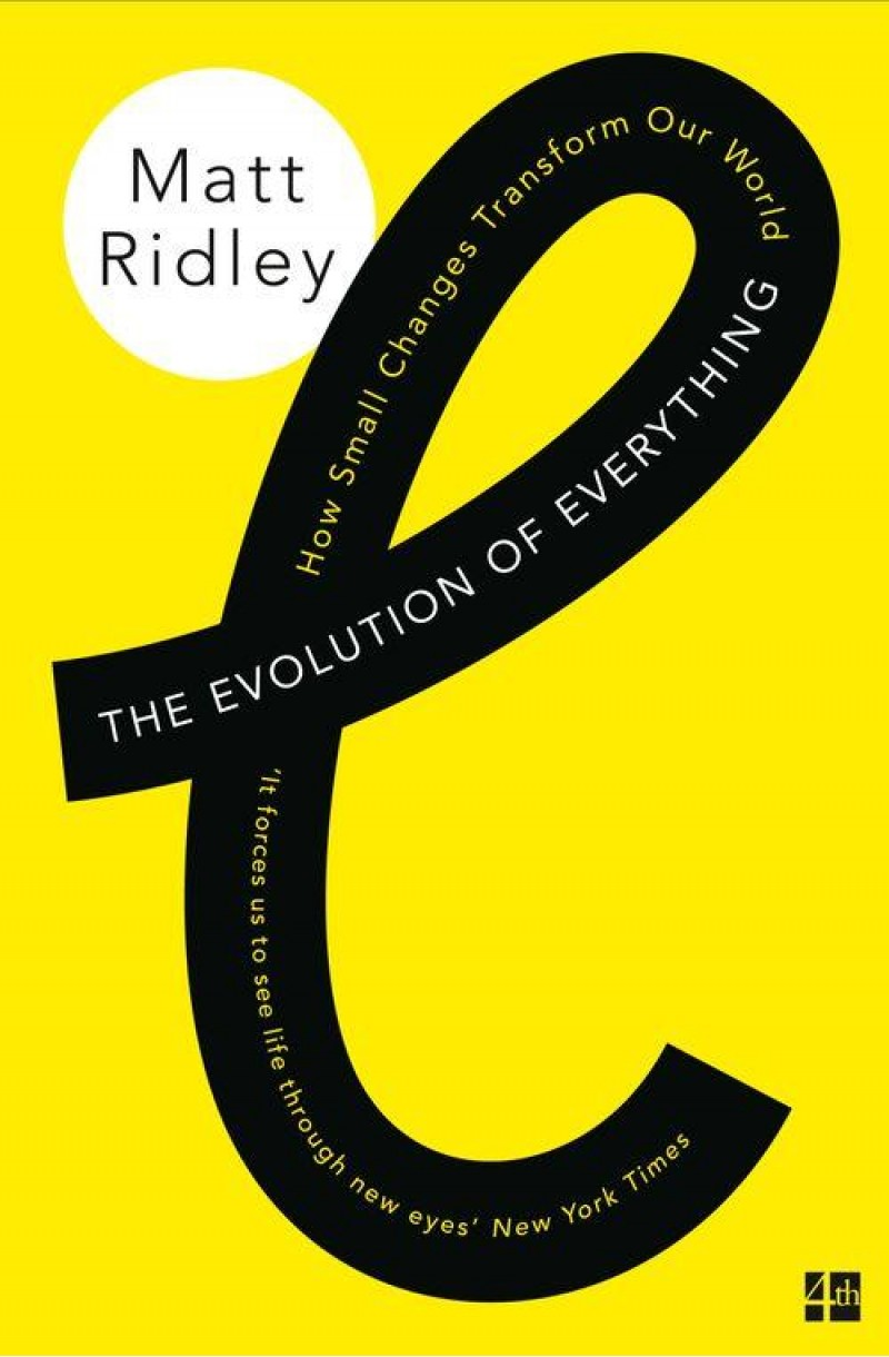 Evolution of Everything: How Small Changes Transform Our World