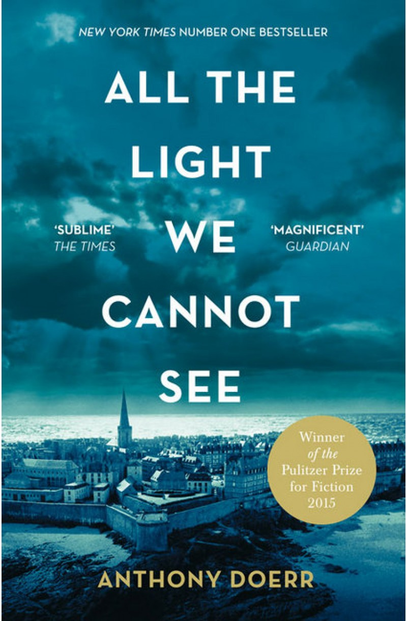 All the Light We Cannot See (winner of the 2015 Pulitzer Prize for Fiction)