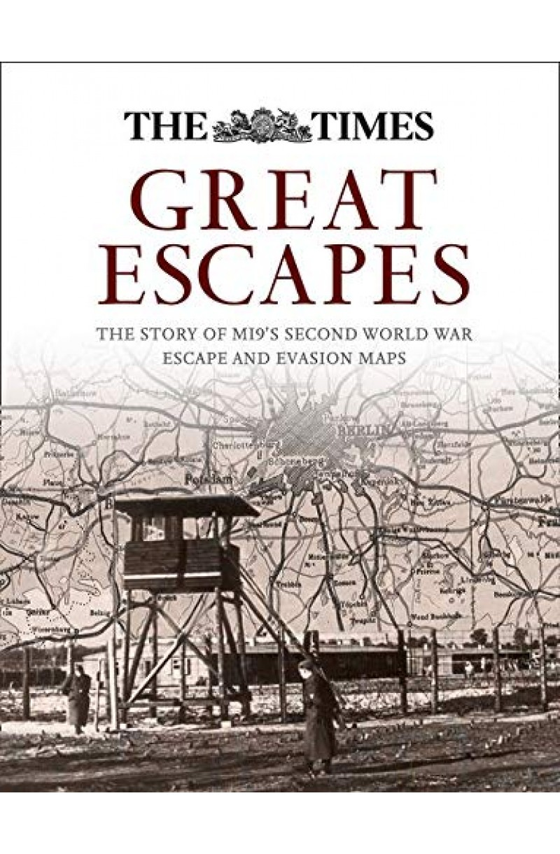 Great Escapes: The story of MI9's Second World War escape and evasion maps (editie cartonata)