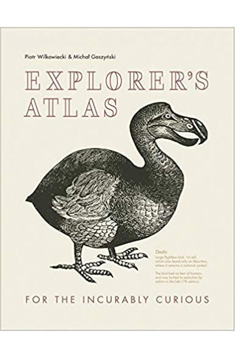 Explorer's Atlas: For the incurably curious: Fascinating facts for the incurably curious