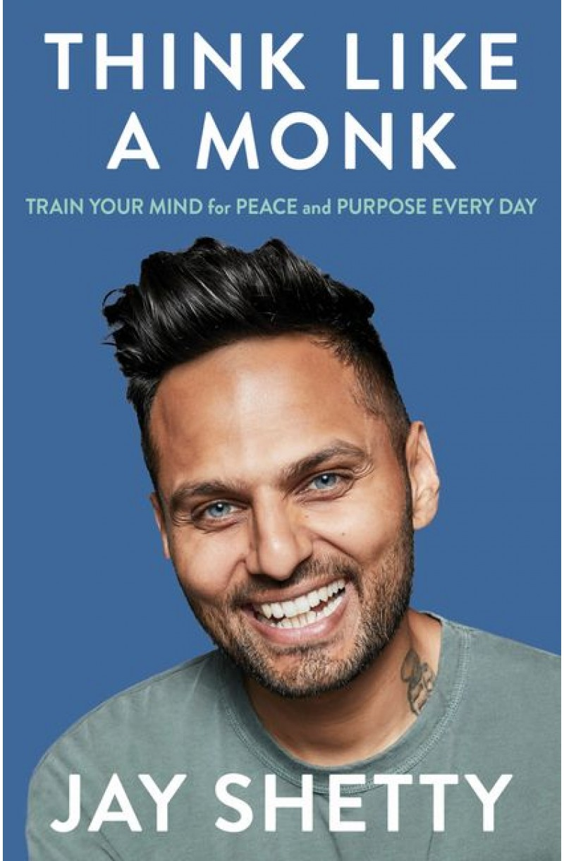 Think Like a Monk: Train Your Mind for Peace and Purpose Every Day(format mare)