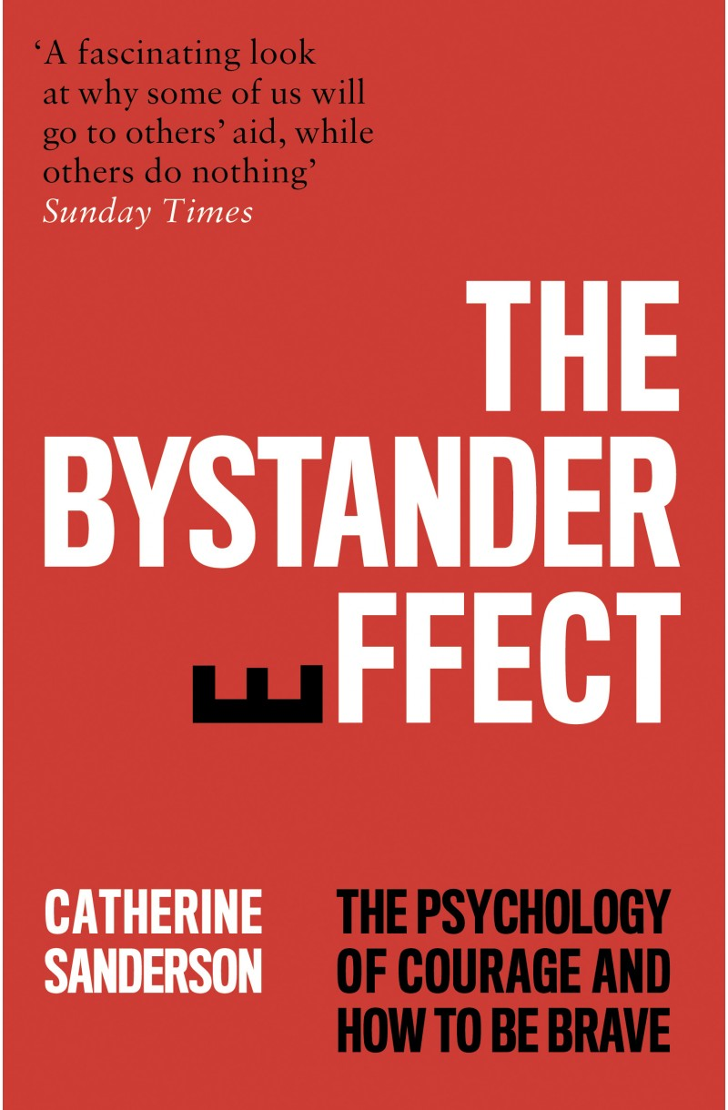 Bystander Effect: The Psychology of Courage and How to be Brave