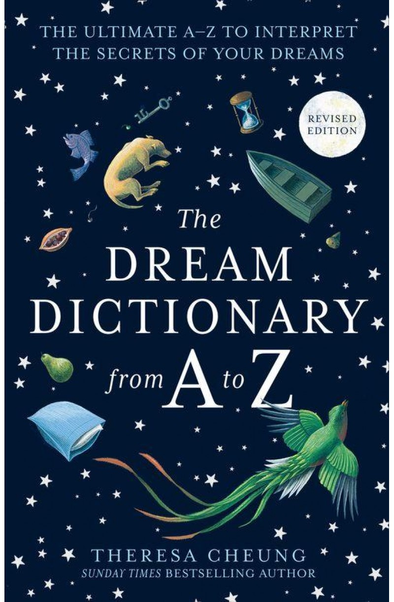 Dream Dictionary from A to Z [Revised edition]: The Ultimate A–Z to Interpret the Secrets of Your Dreams