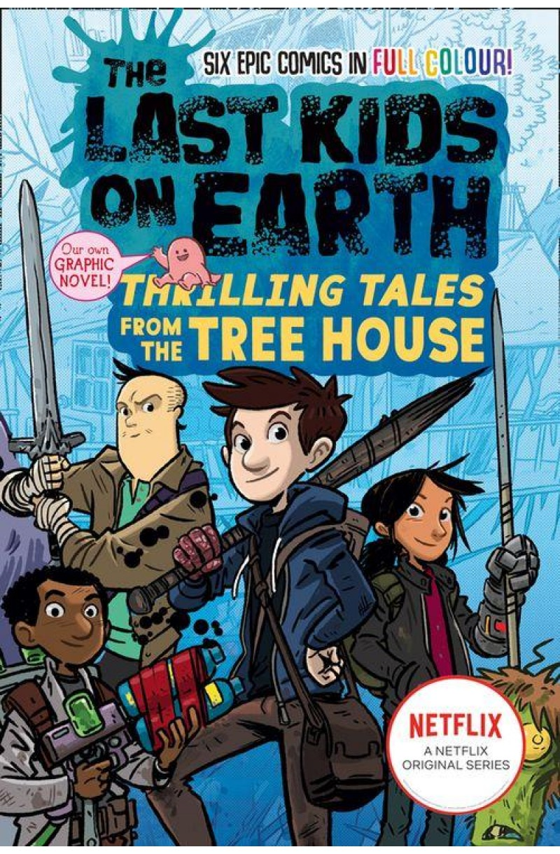 Last Kids on Earth: Thrilling Tales from the Tree House (full-colour graphic novel)