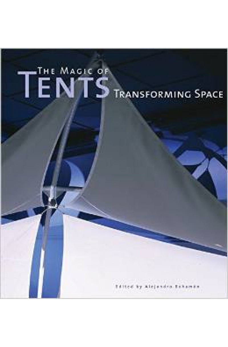 Magic of Tents. Transforming Space