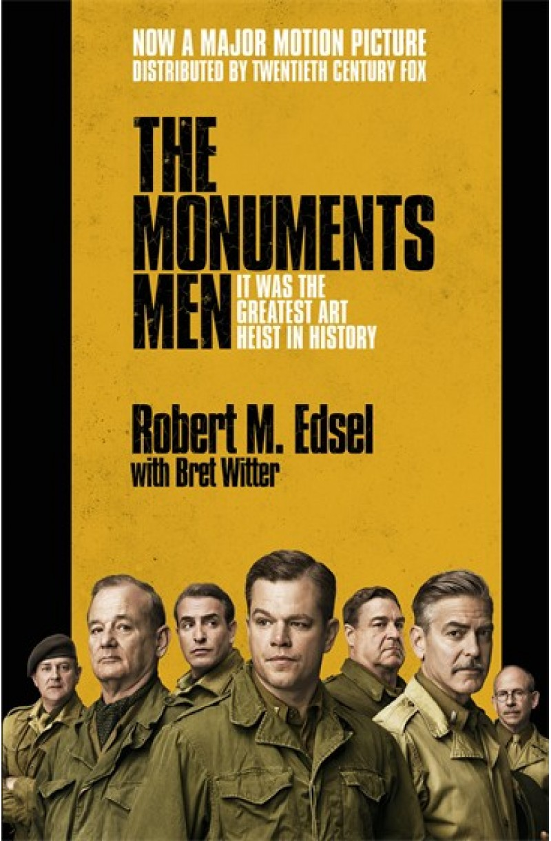 Monuments Men: Allied Heroes, Nazi Thieves and the Greatest Treasure Hunt in History (Film Tie-in)