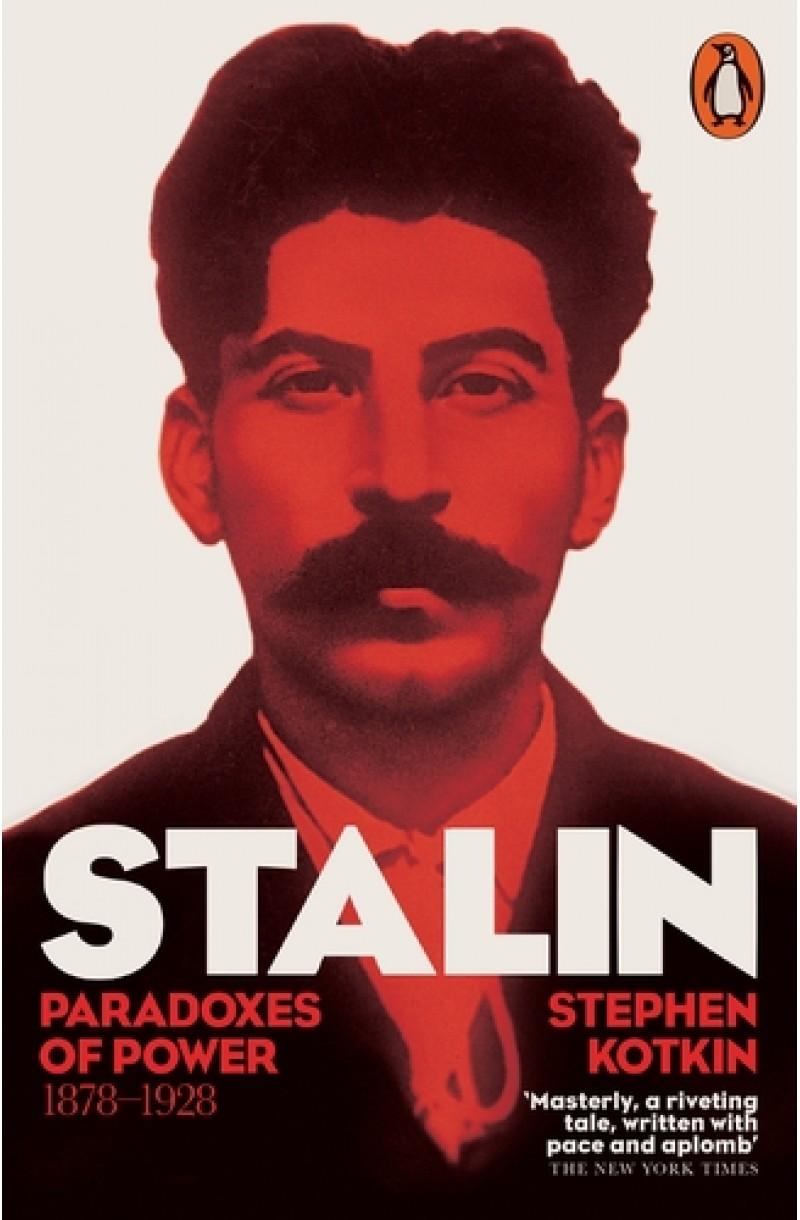 Stalin Vol I: Paradoxes of Power, 1878-1928