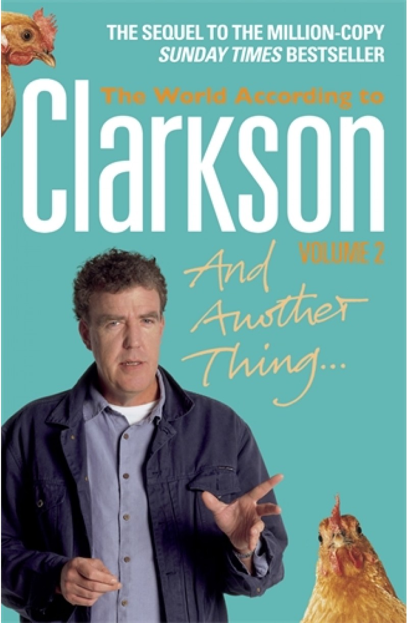And Another Thing…: The World according to Clarkson. Vol. 2