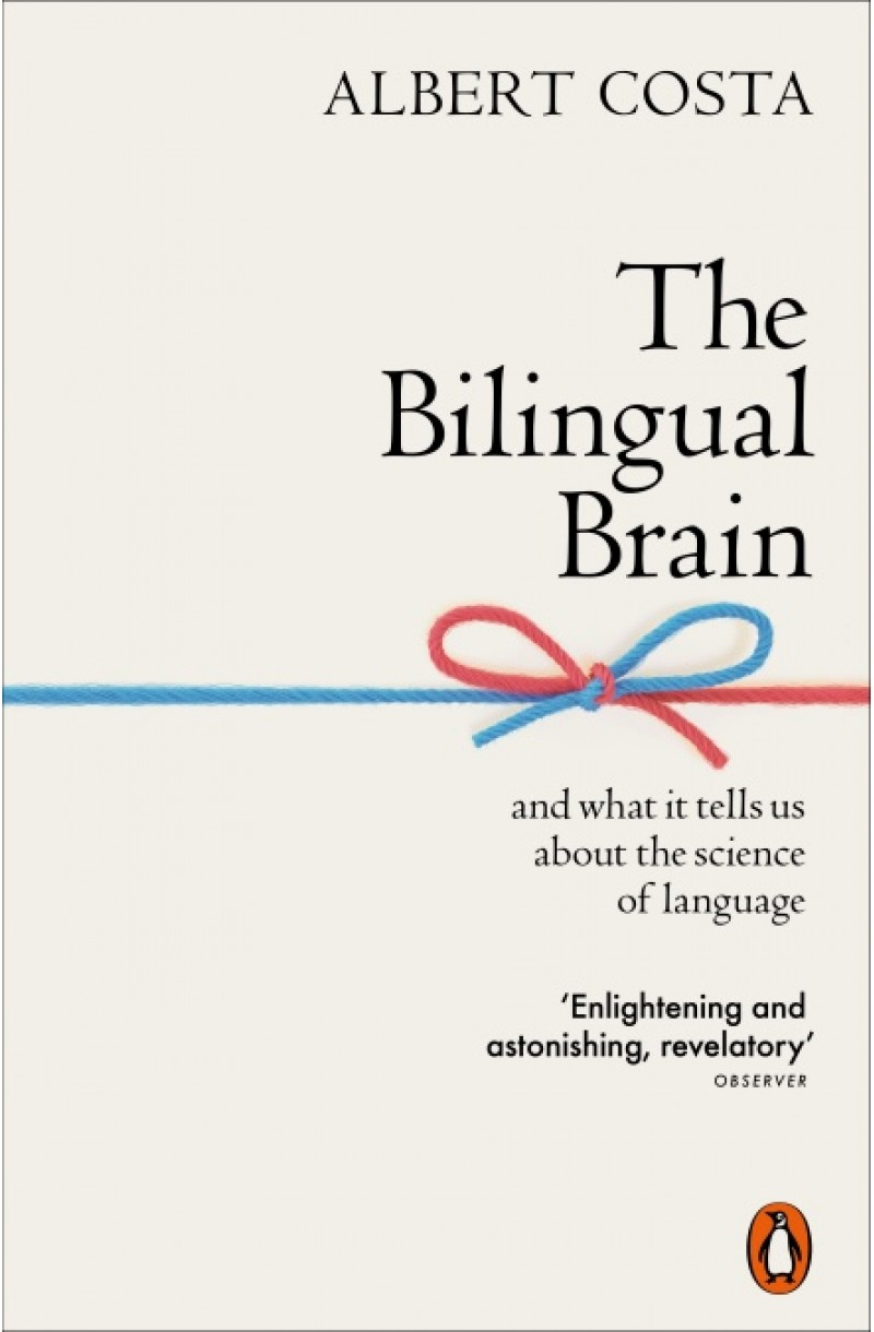 Bilingual Brain: And What It Tells Us about the Science of Language