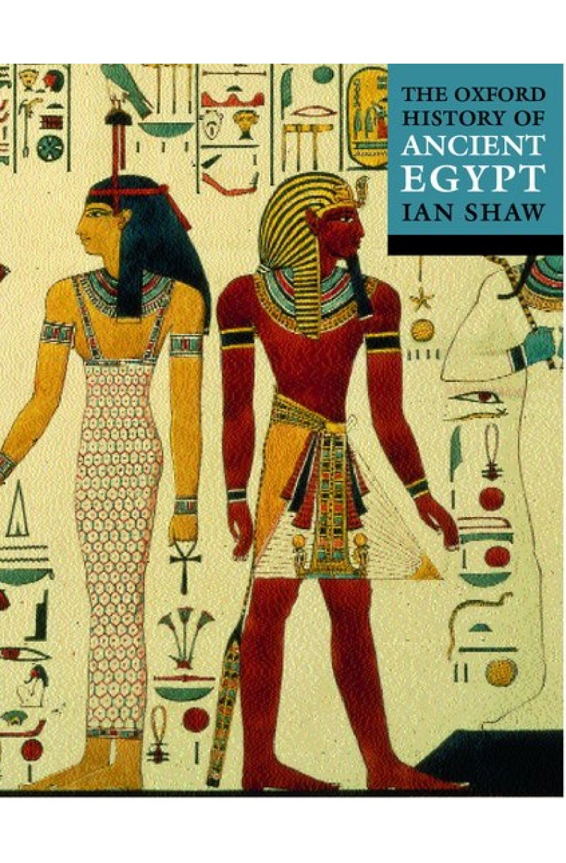 Oxford History of Ancient Egypt - Illustrated