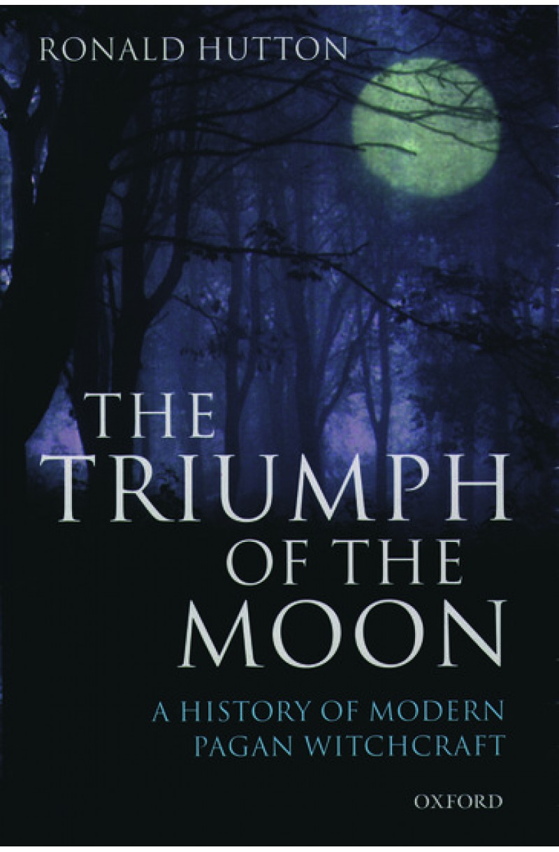 Triumph of the Moon: A History of Modern Pagan Witchcraft