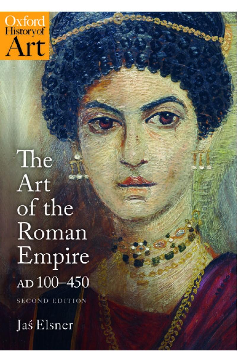 Art of Roman Empire AD 100-450: 2nd ed (Oxford History of Art)
