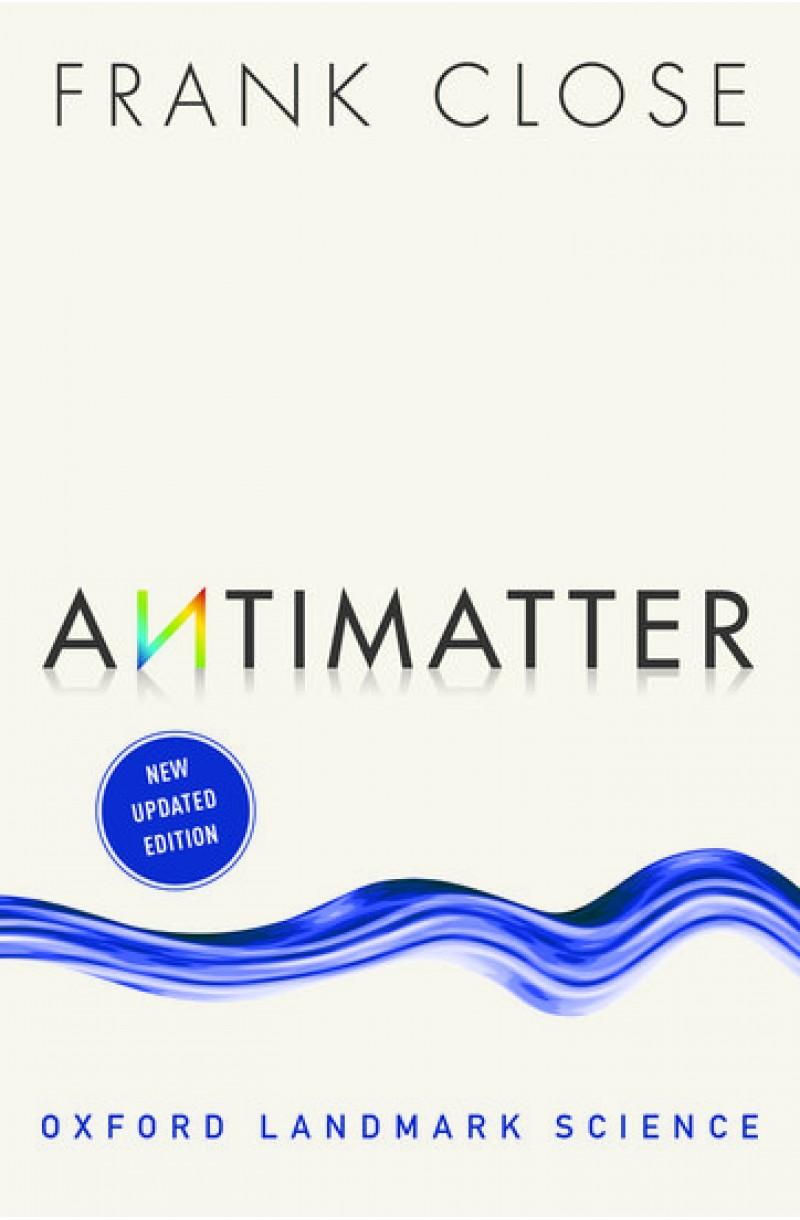 Antimatter (Oxford Landmark Science)