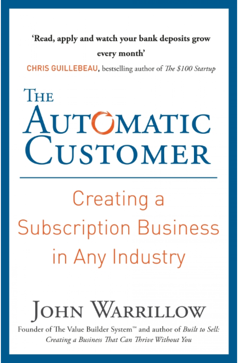 Automatic Customer: Creating a Subscription Business in Any Industry