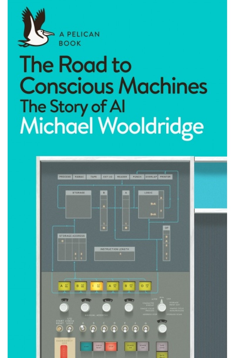Road to Conscious Machines:Story of AI. (Pelican Books)