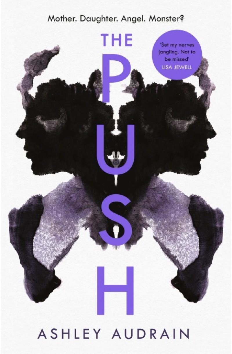 Push: Mother. Daughter. Angel. Monster? 2021's Most Astonishing Novel (format mare)