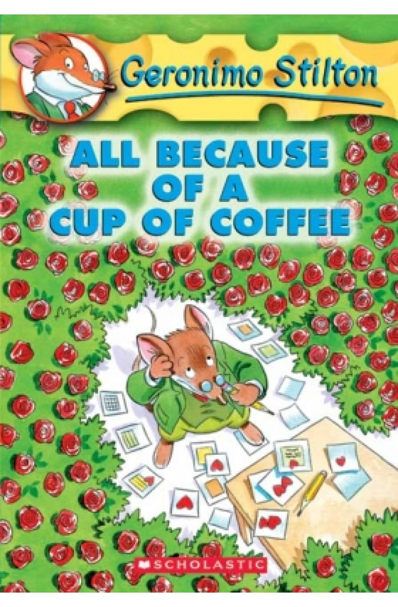 Geronimo Stilton 10: All Because a Cup of Coffee