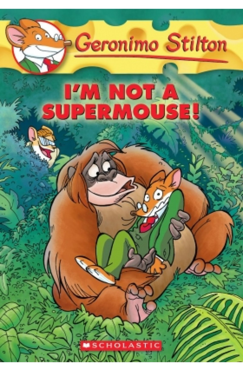 Geronimo Stilton 43: I'm not a Supermouse!