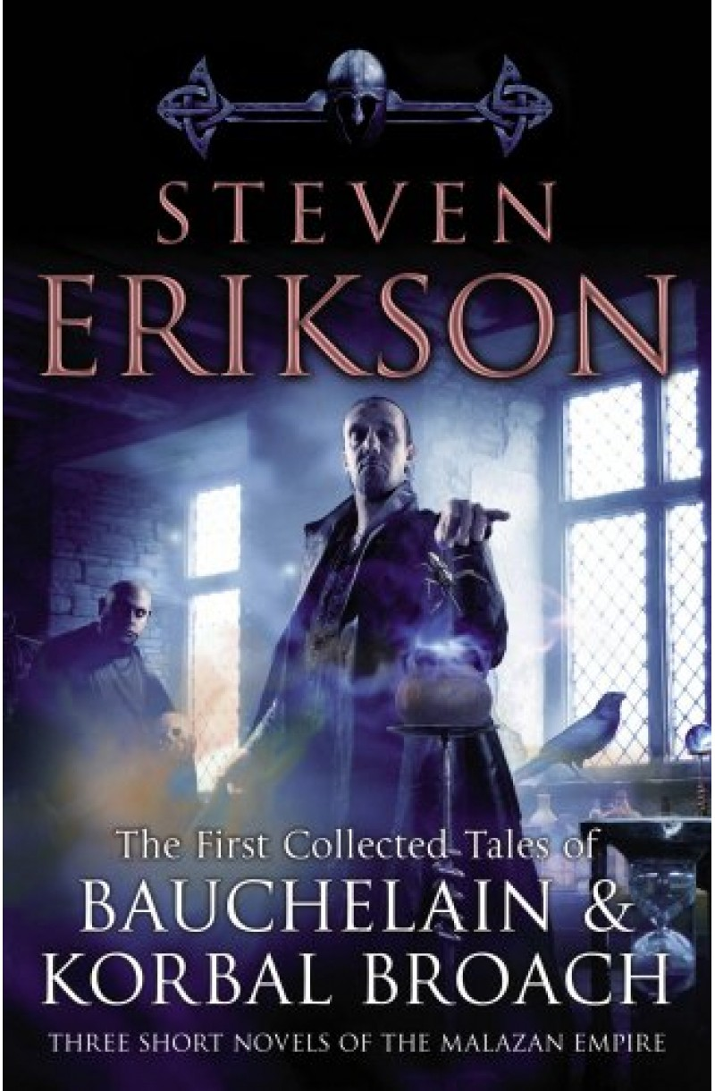 Malazan Book of the Fallen: First Collected Tales of Bauchelain and Korbal Broach