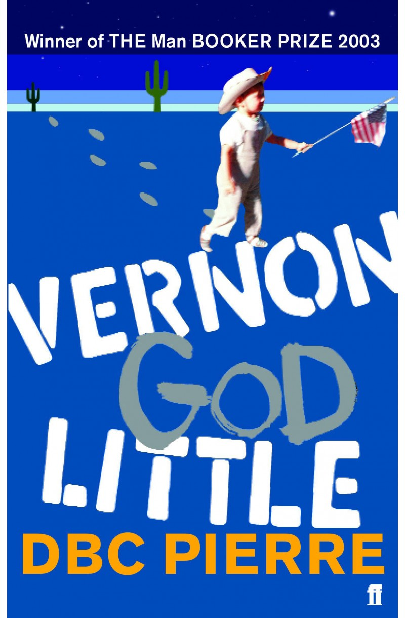 Vernon God Little: A 21st Century Comedy in the Presence of Death - B