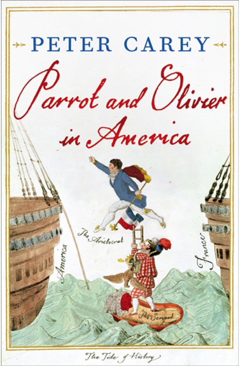 Parrot and Olivier in America (Shortlisted for the Booker Prize 2010)