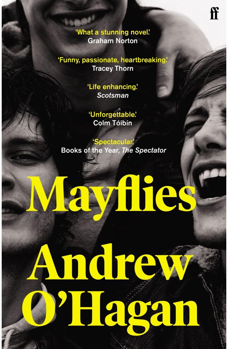 Mayflies: 'A stunning novel.' Graham Norton (Winner of the Christopher Isherwood Prize)