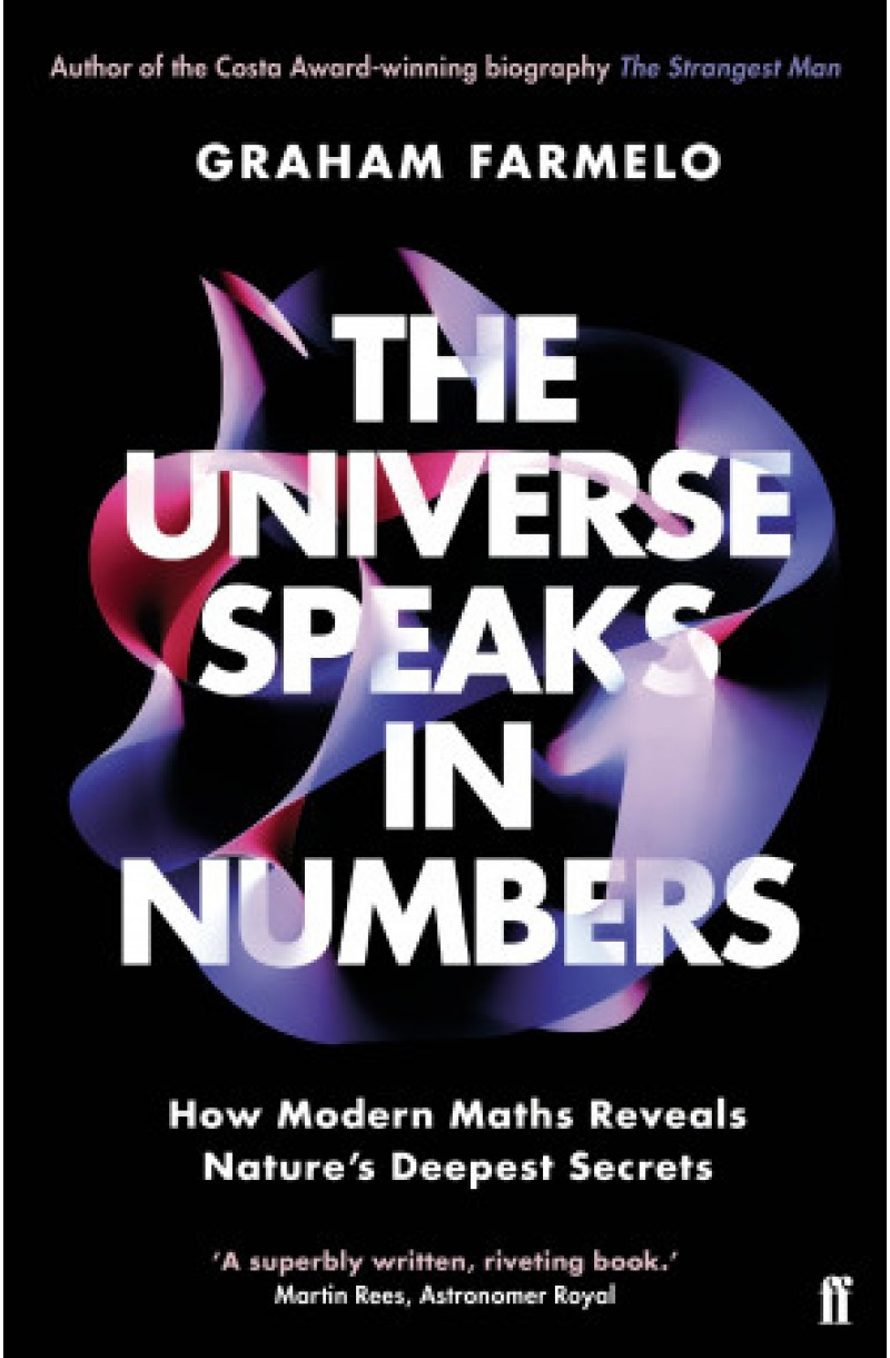 Universe Speaks in Numbers: How Modern Maths Reveals Nature's Deepest Secrets
